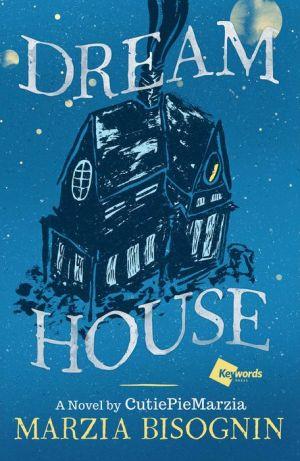 Dream House: A Novel by CutiePieMarzia pdf