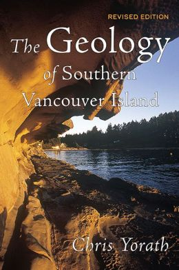 Geology of Southern Vancouver Island Revised Edition C. J. Yorath
