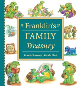 Franklin's Family Treasury Paulette Bourgeois and Brenda Clark