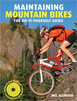 Maintaining Mountain Bikes: The Do-It-Yourself Guide Mel Allwood