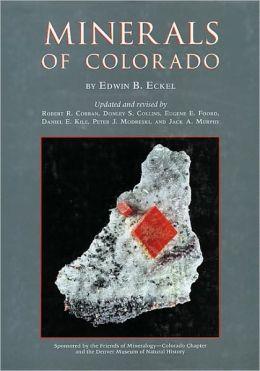 Minerals of Colorado Edwin Butt Eckel, Robert R. Cobban and Shirley K. Mosburg