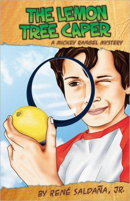 The Lemon Tree Caper: A Mickey Rangel Mystery / La intriga del limonero: Coleccion Mickey Rangel, detective privado Rene Saldana and Jr.