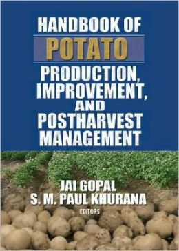 Handbook of Potato Production, Improvement, And Postharvest Management Jai Gopal and S.M. Khurana