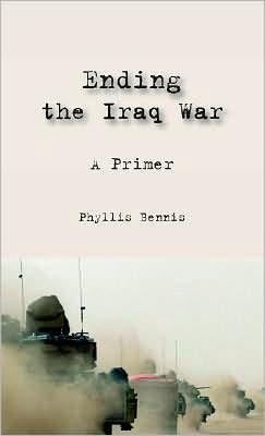 Ending the Iraq War: A Primer Phyllis Bennis