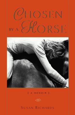 Chosen A Horse - A Memoir