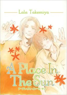 A Place in the Sun (Yaoi) (Yaoi Manga) Lala Takemiya