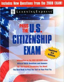 Pass the U.S. Citizenship Exam [PASS THE US CITIZENSHIP EXA-3E] (May 31, 2008)