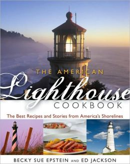 American Lighthouse Cookbook: The Best Recipes and Stories from America's Shorelines