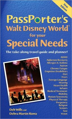 PassPorter's Walt Disney World for Your Special Needs: The Take-Along Travel Guide and Planner! (Passporter Walt Disney World) Deb Wills and Debra Martin Koma