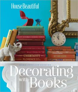 House Beautiful Decorating with Books Marie Proeller Hueston