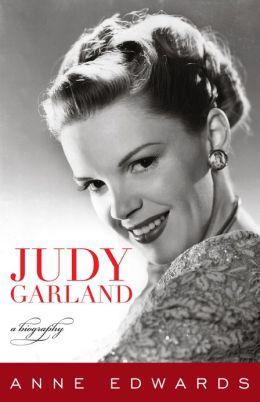 Judy Garland: A Biography By Anne Edwards | 9781589797888 ...