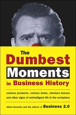 Fortune's 101 Dumbest Moments In Business For 2007
