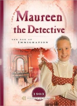 Maureen the Detective: The Age of Immigration (Sisters in Time) Veda Boyd Jones