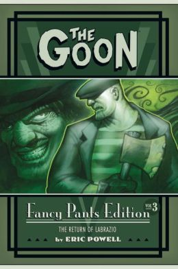 The Goon: Fancy Pants Edition Vol. 3- Goon Year Eric Powell