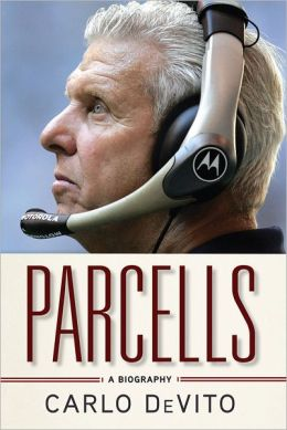 Parcells: A Biography Carlo DeVito