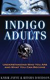 Indigo Adults: Understanding Who You Are and What You Can Become Kabir Jaffe and Ritama Davidson