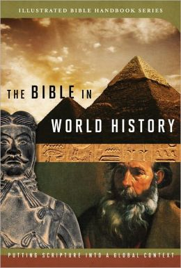 The Bible In World History How History And Scripture