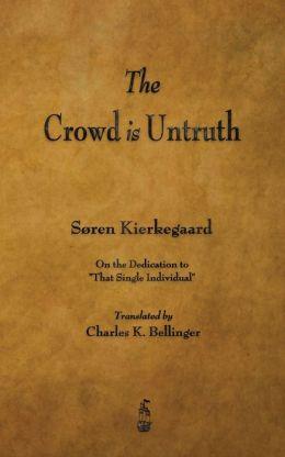 Crowd is Untruth