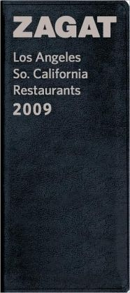 2009 Los Angeles So. California Restaurants (ZAGAT Restaurant Guides) Zagat Survey