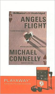 Angels Flight (Harry Bosch) Michael Connelly and Dick Hill