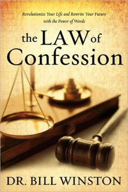 Law Of Confession By Bill Winston 9781606830642 Nook