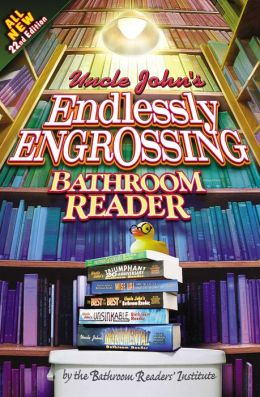 Uncle John S Endlessly Engrossing Bathroom Reader By