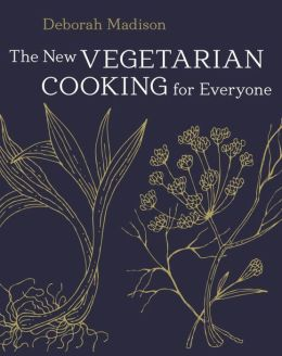 Vegetarian Cooking for Everyone, Revised Deborah Madison