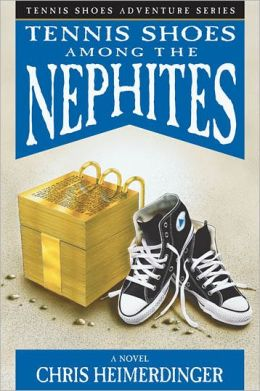 Tennis Shoes Among the Nephites by Chris Heimerdinger ...