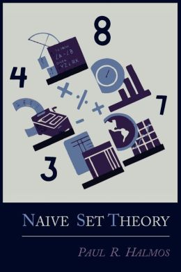 Book Review: Naïve Set Theory (MIRI course list) - LessWrong 2 0