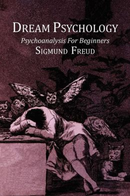 Dream Psychology; Psychoanalysis for Beginners by Sigmund ...