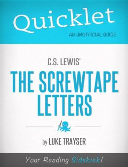 ... Lewis' The Screwtape Letters: Chapter-By-Chapter Commentary & Summary