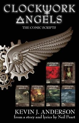 Clockwork Angels: The Comic Scripts by Kevin J. Anderson ...