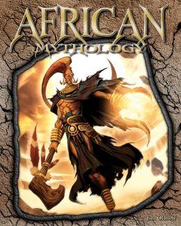 African Mythology (World of Mythology (Abdo)) Jim Ollhoff