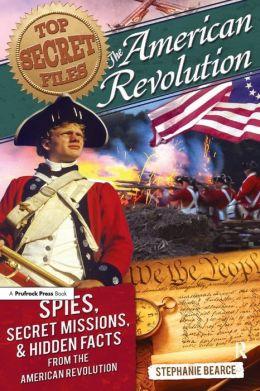 Top Secret Files: American Revolution: Spies, Secret ...