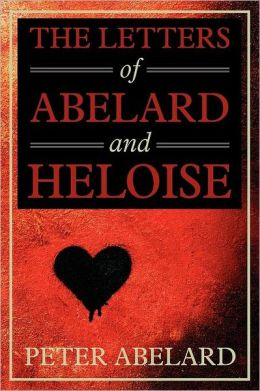 The Letters of Abelard and Heloise by Peter Abelard | 9781619492592 ...