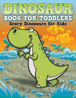 dinosaur coloring book for toddlers scary dinosaurs for kids by speedy publishing llc. Black Bedroom Furniture Sets. Home Design Ideas