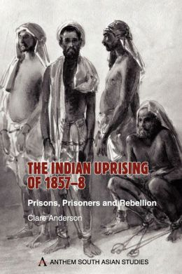 The Indian Uprising Of 1857 8 Prisons Prisoners And border=