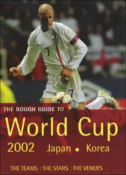 The Rough Guide World Cup 1 (World Cup Rough Guide) Rough Guides