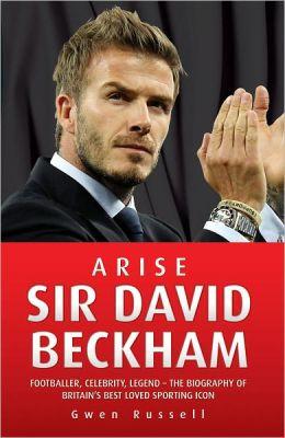Arise Sir David Beckham By Gwen Russell 9781843582984