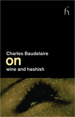 On Wine and Hashish (On Series) Charles Baudelaire and Margaret Drabble