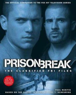Prison Break: The Classified FBI Files Paul Ruditis