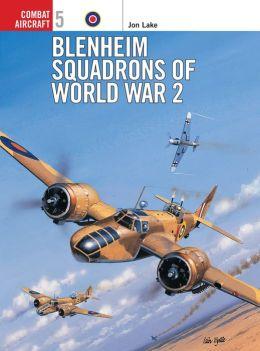 Blenheim Squadrons of World War 2 Chris Davey, Jon Lake