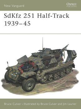 The SdKfz 251 Hulf-Track Bruce Culver