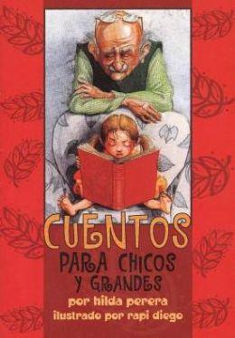 Cuentos Para Chicos Y Grandes (Spanish Edition) Hilda Perera and Rapi Diego