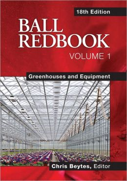 Ball RedBook: Greenhouses and Equipment Chris Beytes