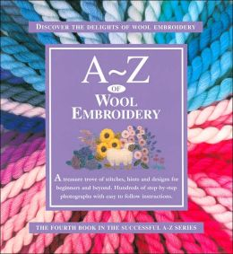 A-Z of Wool Embroidery Sue Gardner