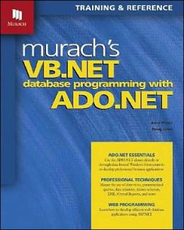 Murach's VB.NET Database Programming with ADO.NET Doug Lowe and Anne Prince