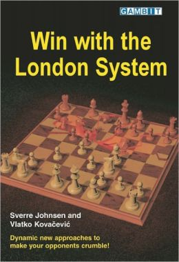 Win with the London System Sverre Johnsen and Vlatko Kovacevic