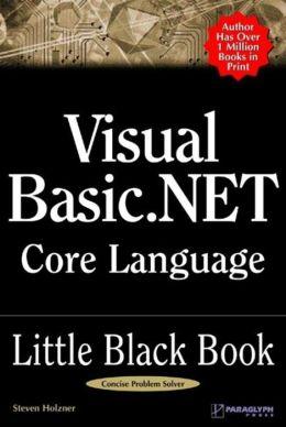 Visual Basic .NET Core Language Little Black Book Steve Holzner