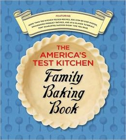 The America S Test Kitchen Family Baking Book By America S